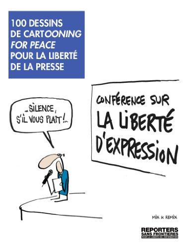 100 dessins de Cartooning for Peace pour la liberté de la presse / bilingue français-anglais (100 photos pour la liberté de la presse / bilingue français-anglais t. 44)