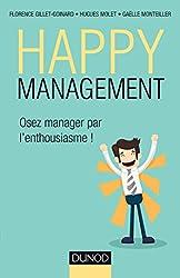 Happy management : Osez manager par l'enthousiasme !