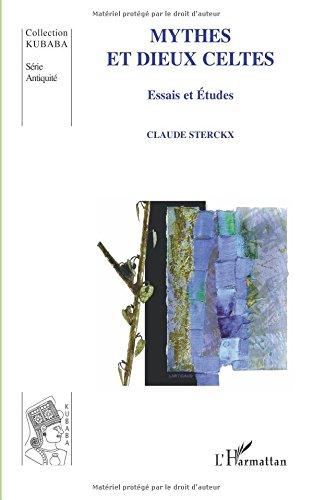 Mythes et dieux celtes : Essais et études par Claude Sterckx
