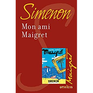 Mon ami Maigret (French Edition)