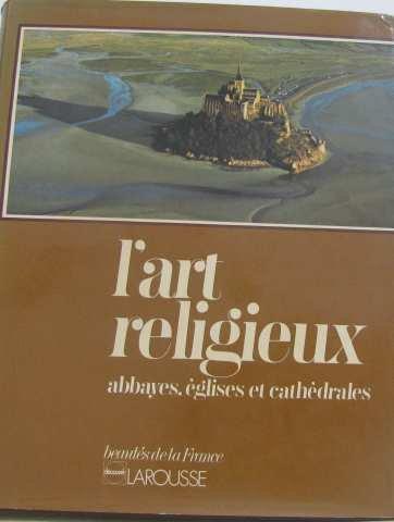 L'art religieux : abbayes, églises et cathedrales