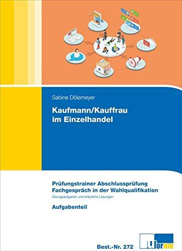 Kaufmann/Kauffrau im Einzelhandel (AO 2017): Prüfungstrainer Abschlussprüfung - Fachgespräch in der Wahlqualifikation