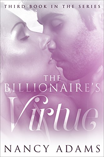 Romance: The Billionaires Virtue - A Billionaire Romance (Romance, Contemporary Romance, Billionaire Romance, The Billionaire's Heart Book 3)