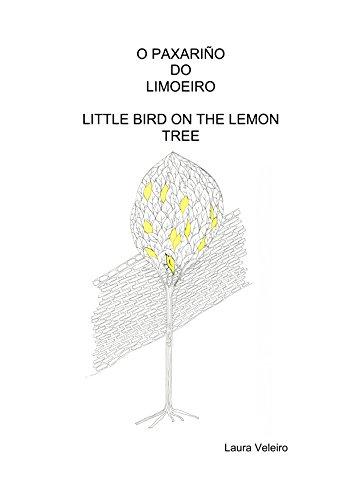 O PAXARIÑO DO LIMOEIRO. LITTLE BIRD ON THE LEMON TREE (Galician Edition)