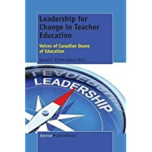 [(Leadership for Change in Teacher Education : Voices of Canadian Deans of Education)] [Edited by Susan E Elliott-Johns] published on (November, 2014)