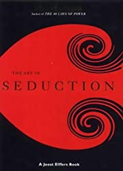 The Art of Seduction by Robert; Elffers (2001-08-02)