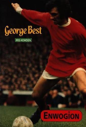 Cyfres Enwogion: George Best por Iris Howden