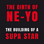 The Birth of Ne-Yo - The Building of A Supa Star