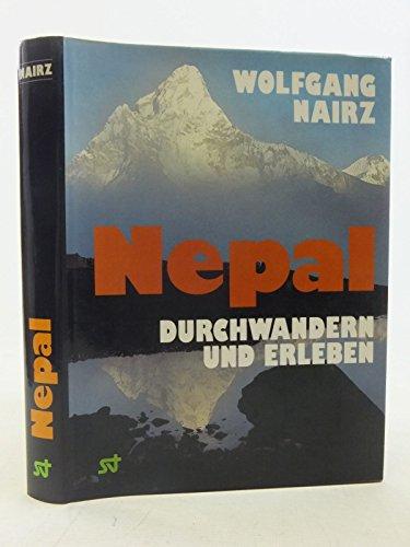 Nepal - durchwandern und erleben. Reise- und Wanderführer durch Nepal mit Erlebnisberichten -