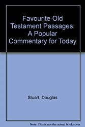 Favourite Old Testament Passages: A Popular Commentary for Today