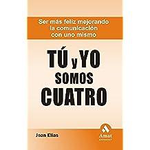 TU Y YO SOMOS CUATRO: Ser más feliz mejorando la comunicación con uno mismo