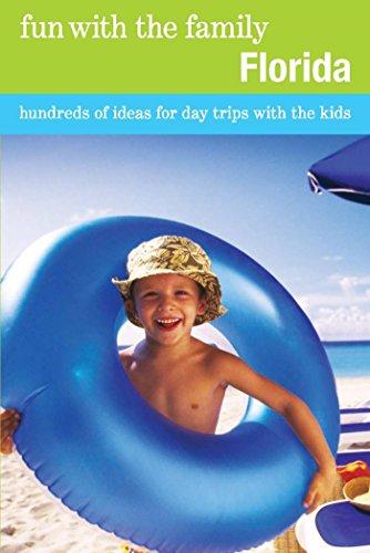 Fun with the Family Florida: Hundreds of Ideas for Day Trips with the Kids (Fun with the Family Series) (English Edition) (Fun Kids Ga)