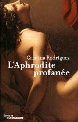 L'Aphrodite profanée (Grands Formats) par Cristina Rodriguez