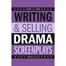 [(Writing & Selling Drama Screenplays)] [Author: Lucy V. Hay] published on (April, 2015)