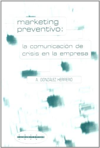 Marketing preventivo: La comunicación de crisis en la empresa