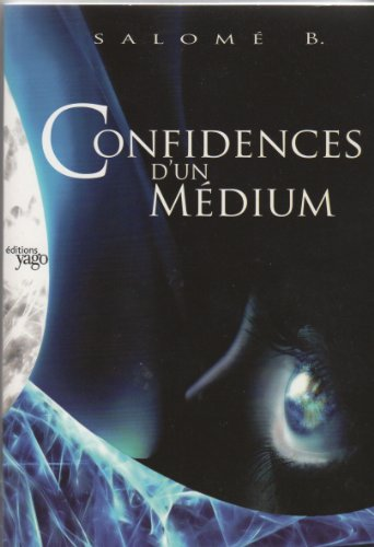 Confidences d'un Médium par Salomé B