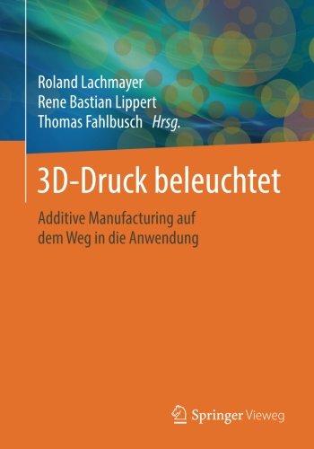 3d-druck-beleuchtet-additive-manufacturing-auf-dem-weg-in-die-anwendung