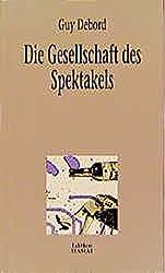 Die Gesellschaft des Spektakels: Und andere Texte (Critica Diabolis)