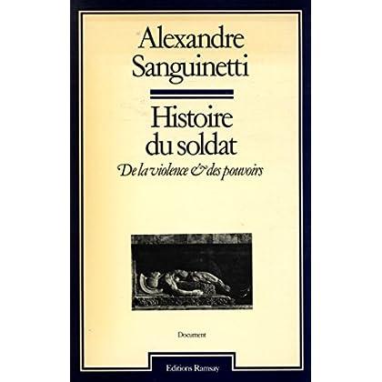 Histoire du soldat De la violence et des pouvoirs / Sanguinetti, A / Réf30453