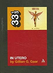 [(Nirvana In Utero)] [ By (author) Gillian G. Gaar ] [November, 2006]