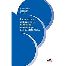 La gestione del paziente diabetico non a target con metformina