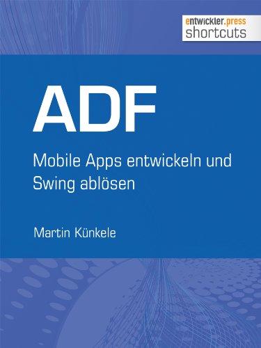 ADF - Mobile Apps entwickeln und Swing ablösen (shortcuts 63)