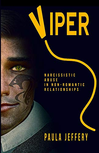 Viper: Narcissistic abuse in non-romantic relationships (English Edition)
