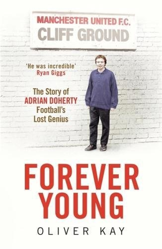 Forever Young: The Story of Adrian Doherty, Football's Lost Genius