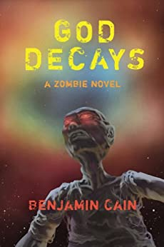 God Decays by [Cain, Benjamin]