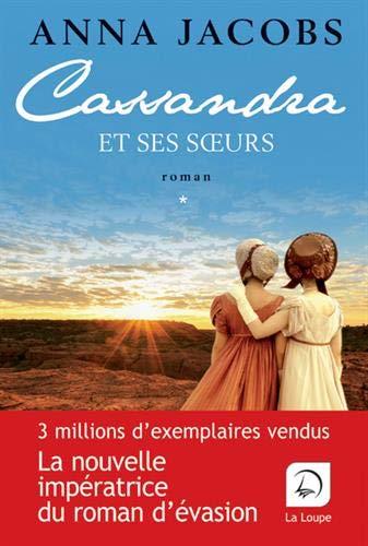 Cassandra et ses soeurs : Volume 1 / Anna Jacobs  