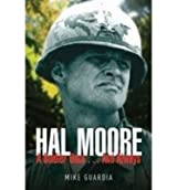 [(Hal Moore: A Soldier Once...and Always )] [Author: Mike Guardia] [Dec-2013]