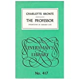 The professor; [and], Emma: a fragment / by Charlotte Bronte ; introduction by Margaret Lane