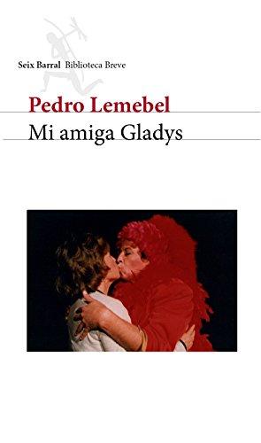 Mi amiga Gladys por Pedro Lemebel