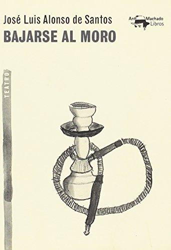 Bajarse al moro (A. Machado Libros)