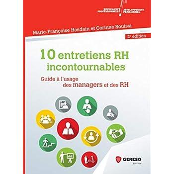 10 entretiens RH incontournables: Guide à l'usage des managers et des RH