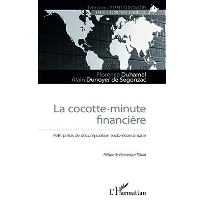 La cocotte-minute financière: Petit précis de décomposition socio-économique