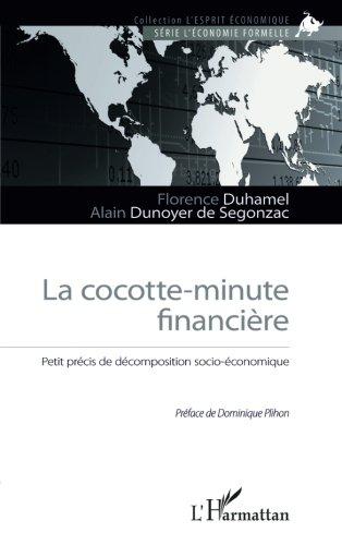 La cocotte-minute financière : Petit précis de décomposition socio-économique