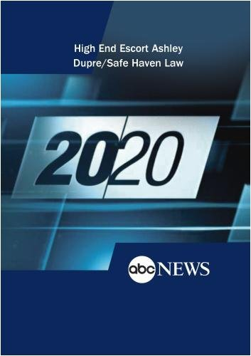 Preisvergleich Produktbild ABC News 20 / 20 High End Escort Ashley Dupre / Safe Haven Law