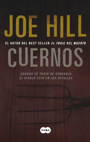 Cuernos: Cuando Se Trata de Venganza, el Diablo Esta en los Detalles = Horns por Joe Hill