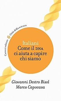 Italiani: Come il DNA ci aiuta a capire chi siamo (Città della scienza) di [Destro Bisol, Giovanni, Capocasa, Marco]