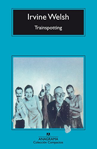 Trainspotting (Compactos) por Irvine Welsh