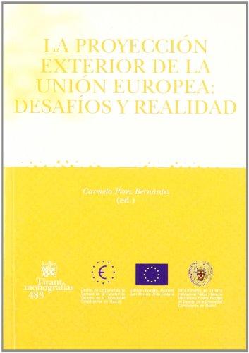 La proyección exterior de la Unión Europea : desafíos y realidad