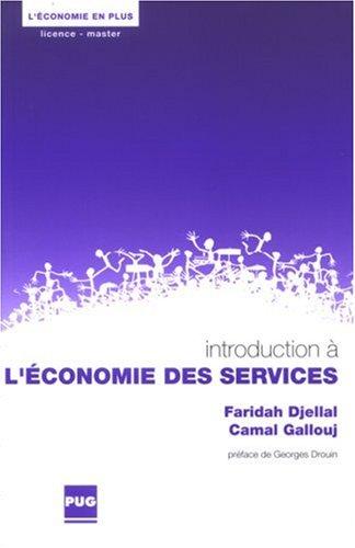 Introduction à l'économie des services par Faridah Djellal, Camal Gallouj