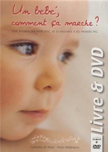 Un bébé, comment ça marche ? (1DVD) par Pierre Baldewyns, Catherine De Woot