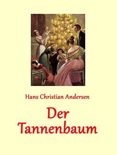 Märchen Von Hans Christian Andersen Der Tannenbaum.Der Tannenbaum