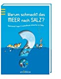 Warum schmeckt das Meer nach Salz?: Sannende Fragen & verblüffende Antworten zur Natur - Friederike Wilhelmi