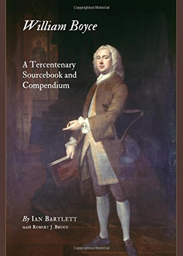 William Boyce: A Tercentenary Sourcebook and Compendium by Ian Bartlett (2011-03-01)
