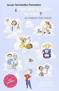 ¿Por Qué El Cielo Es Azul? par Javier Fernández Panadero
