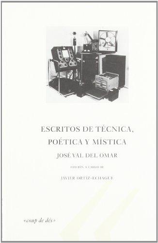 Escritos de tecnica, poetica y mistica por Jose Val De Omar