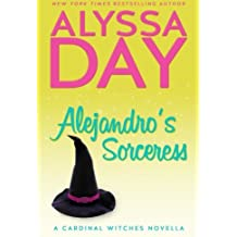 Alejandro's Sorceress: A Cardinal Witches Novella (Volume 1) by Alyssa Day (2014-04-15)